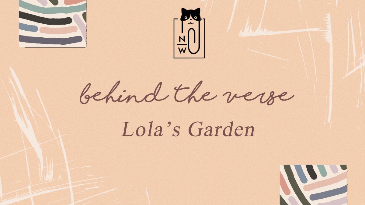 Neen Writes behind the verse Lola's Garden